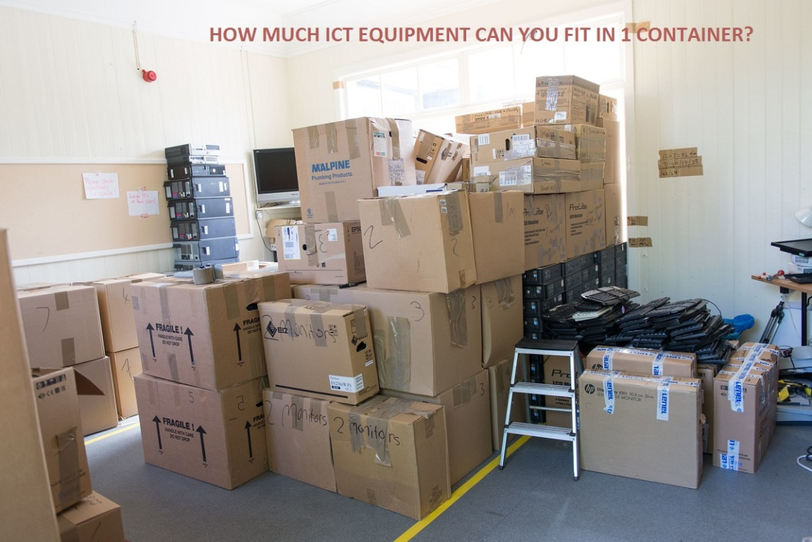 How much ICT equipment can you fit in 1 container?